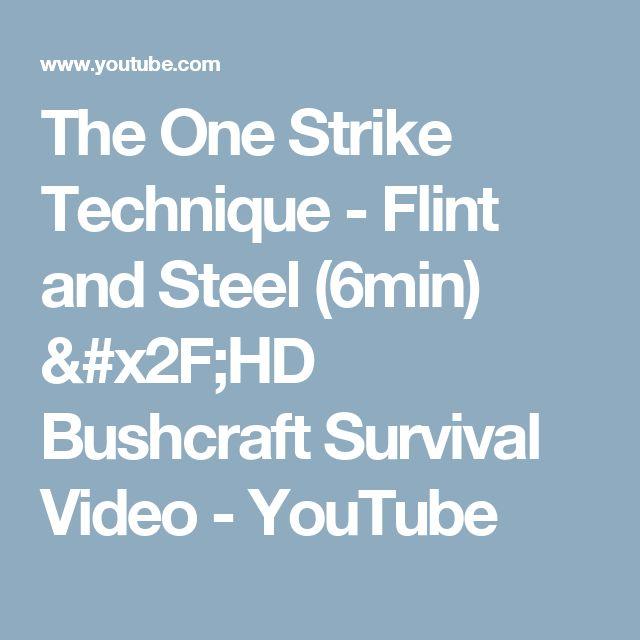 The One Strike Technique - Flint and Steel (6min) /HD Bushcraft Survival Video - YouTube