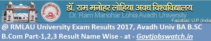 RMLAU University Exam Results 2017, Avadh Univ BA B.SC B.Com Part-1,2,3 Result Name Wise, RMLU 1st-2nd-3rd Results, Faizabad University/ Avadh Uni Results