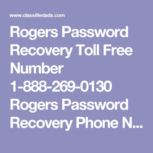 Rogers Password Recovery Toll Free Number 1-888-269-0130  Rogers Password Recovery Phone Number - Classified Ad
