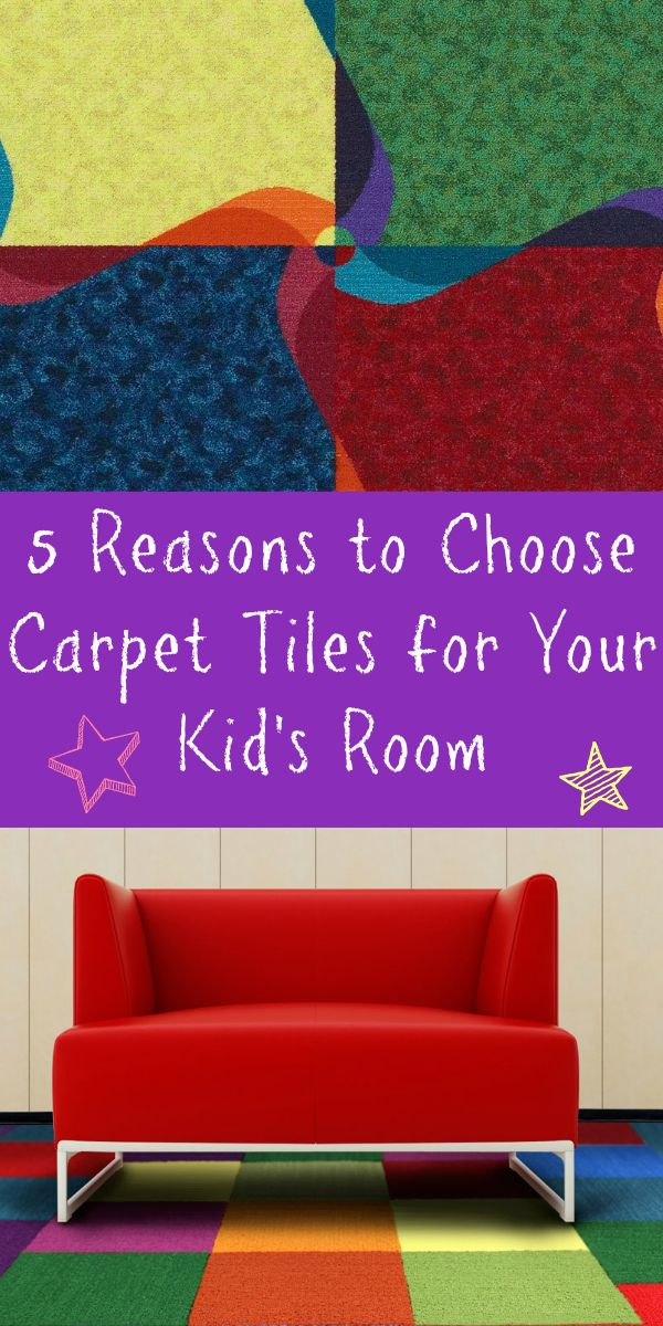 5 reasons to choose carpet tiles for your kid 39 s room for Carpet squares for kids rooms