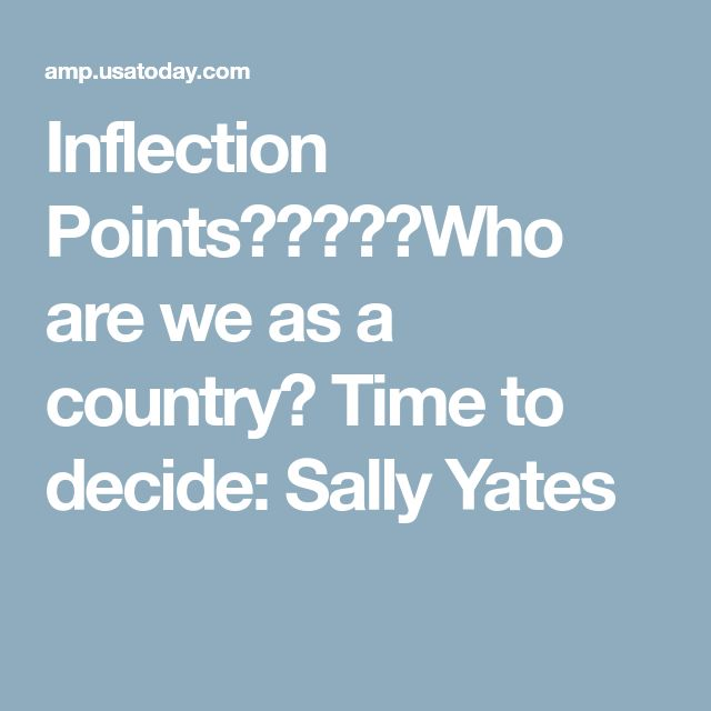 Inflection Points⚖✝Who are we as a country? Time to decide: Sally Yates