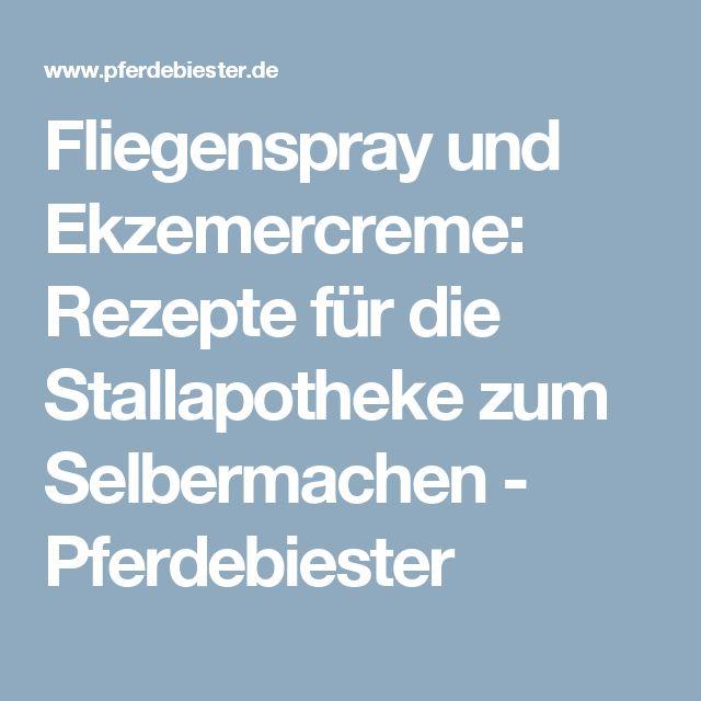 Fliegenspray und Ekzemercreme: Rezepte für die Stallapotheke zum Selbermachen - Pferdebiester