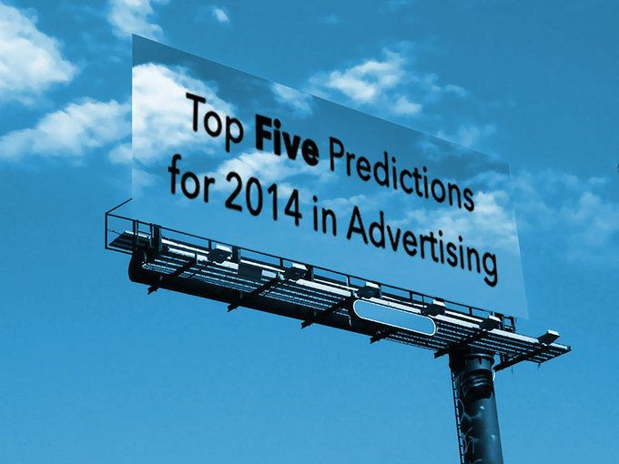 Top Five Predictions for 2014 in Advertising
