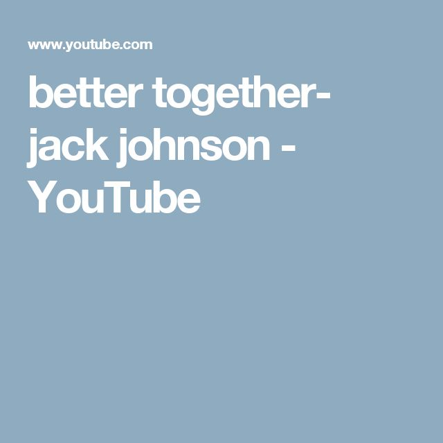 better together- jack johnson - YouTube