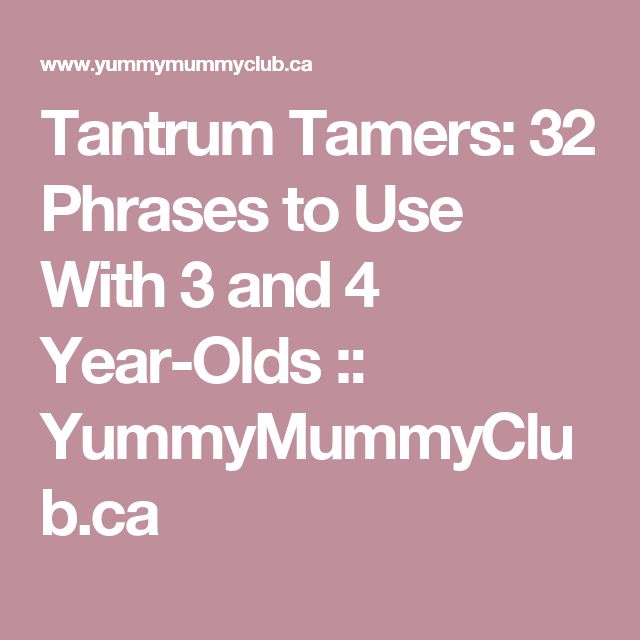 Tantrum Tamers: 32 Phrases to Use With 3 and 4 Year-Olds :: YummyMummyClub.ca