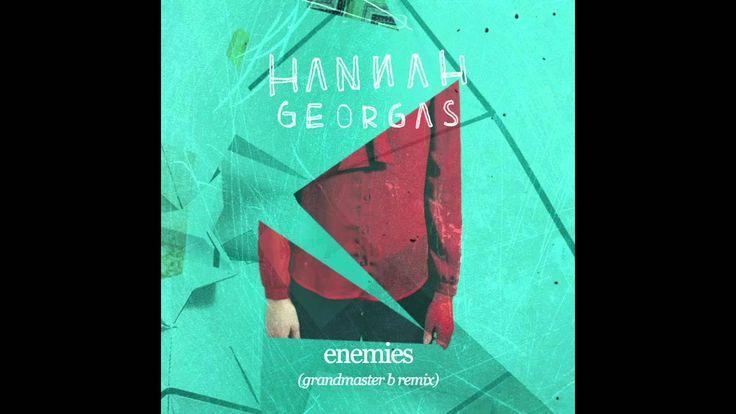 Hannah Georgas - Enemies (Cezar Nedelcu Remix)