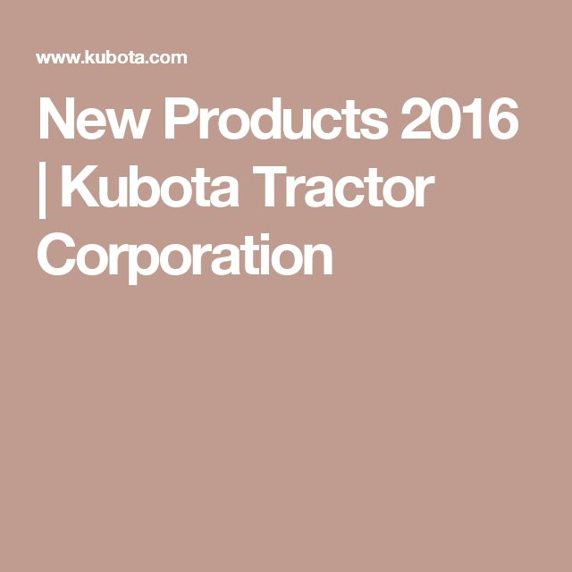 die besten ideen zu kubota tractors auf traktoren new products 2016 kubota tractor corporation