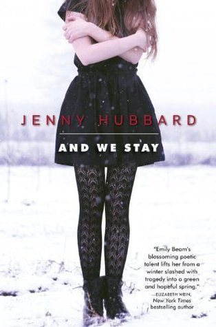And We Stay, by Jenny Hubbard Michael L. Printz Award Honor 2014