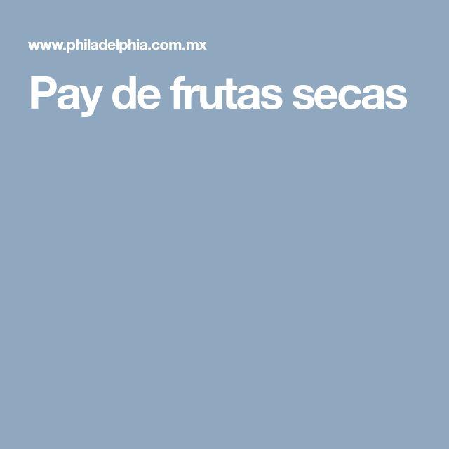 Pay de frutas secas