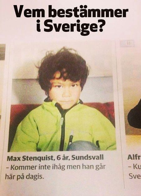 """Who decides in Sweden? I don't remember, but he goes to my daycare centre."" Max, 6 years old, Sundsvall"