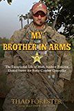 Free Kindle Book -   My Brother in Arms: The Exceptional Life of Mark Andrew Forester, United States Air Force Combat Controller