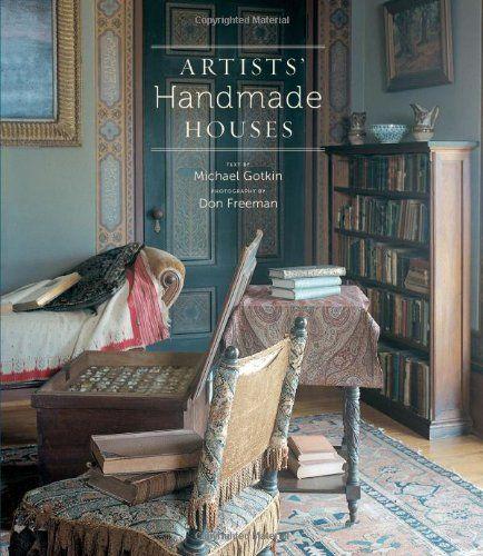 Artists' Handmade Houses: Michael Gotkin, Don Freeman