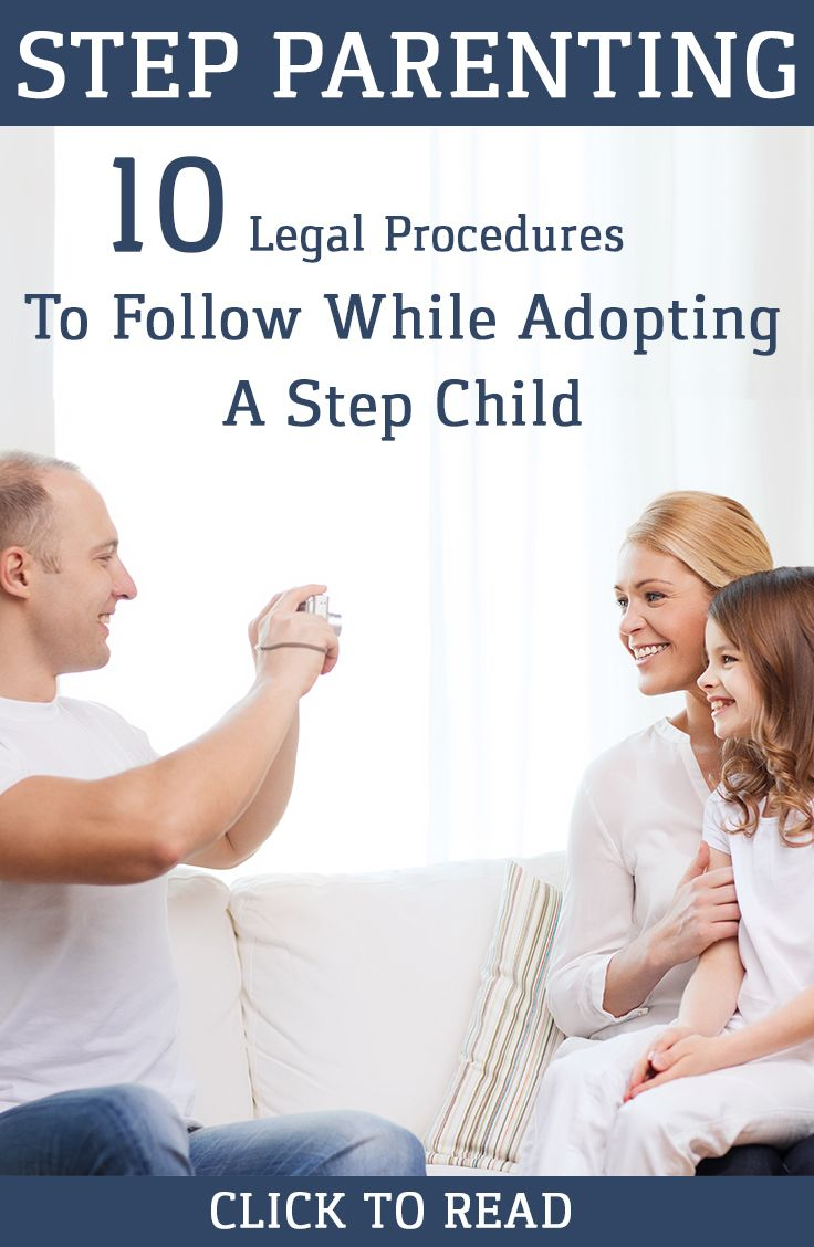 Step Parenting - 10 Legal Procedures To Follow While Adopting A Step Child