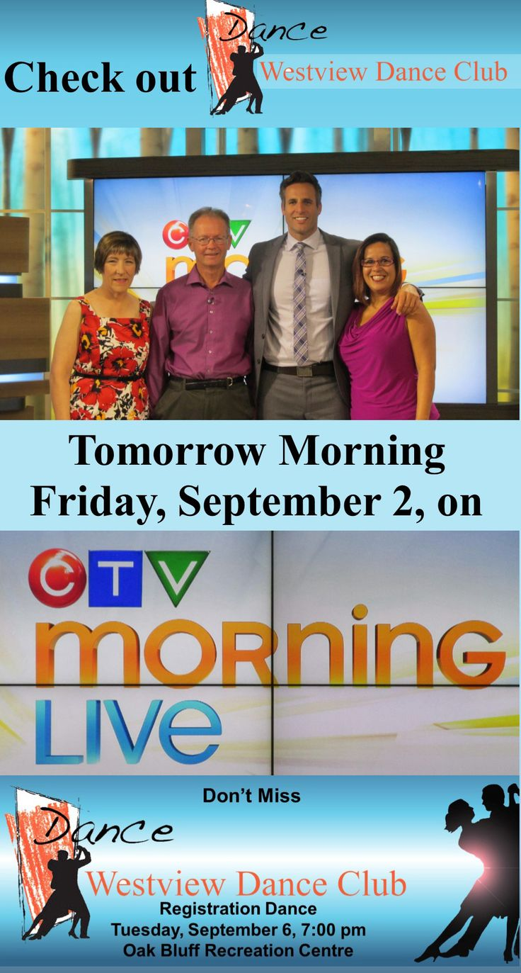 Check out Westview Dance Club, tomorrow morning, Friday, September 2, on CTV Morning Live.  Don't miss Westview Dance Club's Registration Dance, Tuesday, September 6, 7:00 pm at Oak Bluff Recreation Centre.
