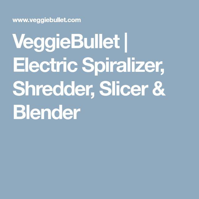 VeggieBullet | Electric Spiralizer, Shredder, Slicer & Blender