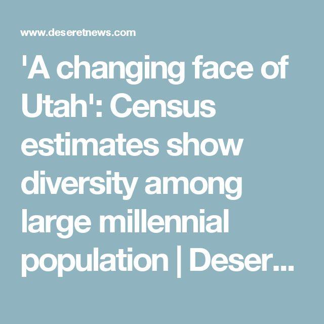'A changing face of Utah': Census estimates show diversity among large millennial population | Deseret News