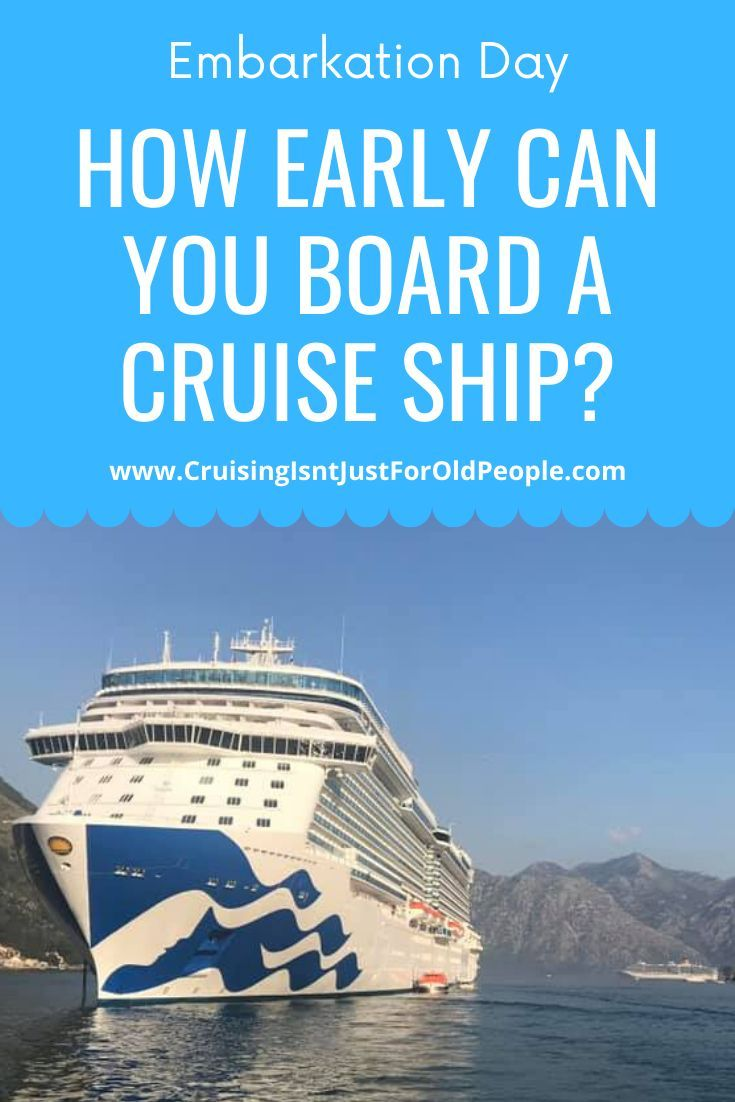 How Early Can You Board a Cruise Ship? | Cruising Isnt ...