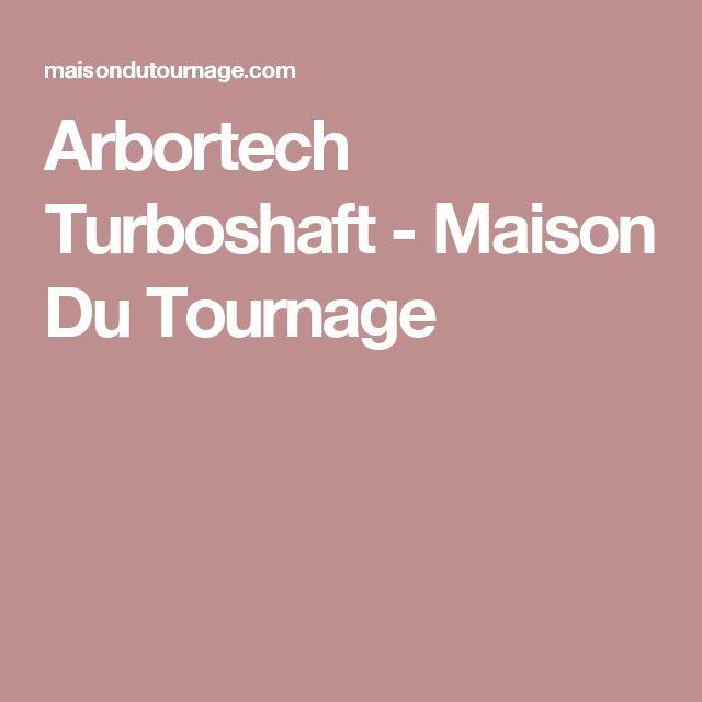 Arbortech Turboshaft - Maison Du Tournage