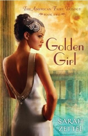 Cover Reveal: Golden Girl (The American Fairy Trilogy #2)  by Sarah Zettel. Coming 6/25/13American Fairies, Trilogy Book, Girls Generation, Golden Girls, Sarah Zettel, Fairies Trilogy, 1930S Hollywood, Ya Book, Book Reviews