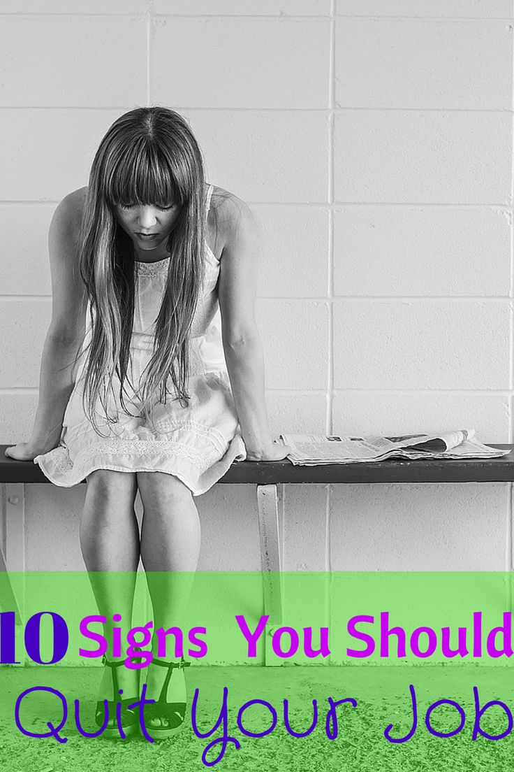 10 Signs You Should Quit Your Job      Should I Stay Or Should I Go? So how do you know if it's time to move on to pastures new? Here are ten tell-tale signs you should quit your job.