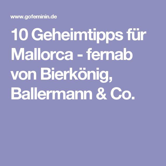 10 Geheimtipps für Mallorca - fernab von Bierkönig, Ballermann & Co.