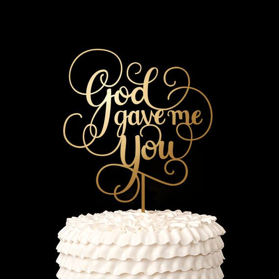 Wedding Cake Topper God Gave Me You Classic by BetterOffWed