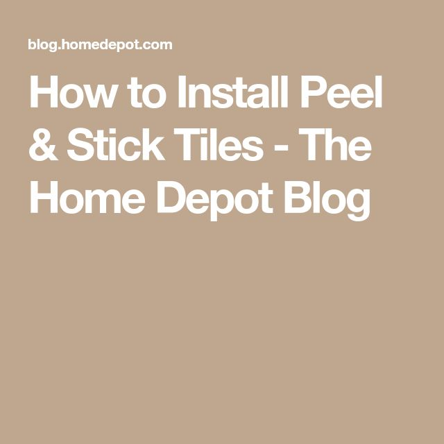 How to Install Peel & Stick Tiles - The Home Depot Blog