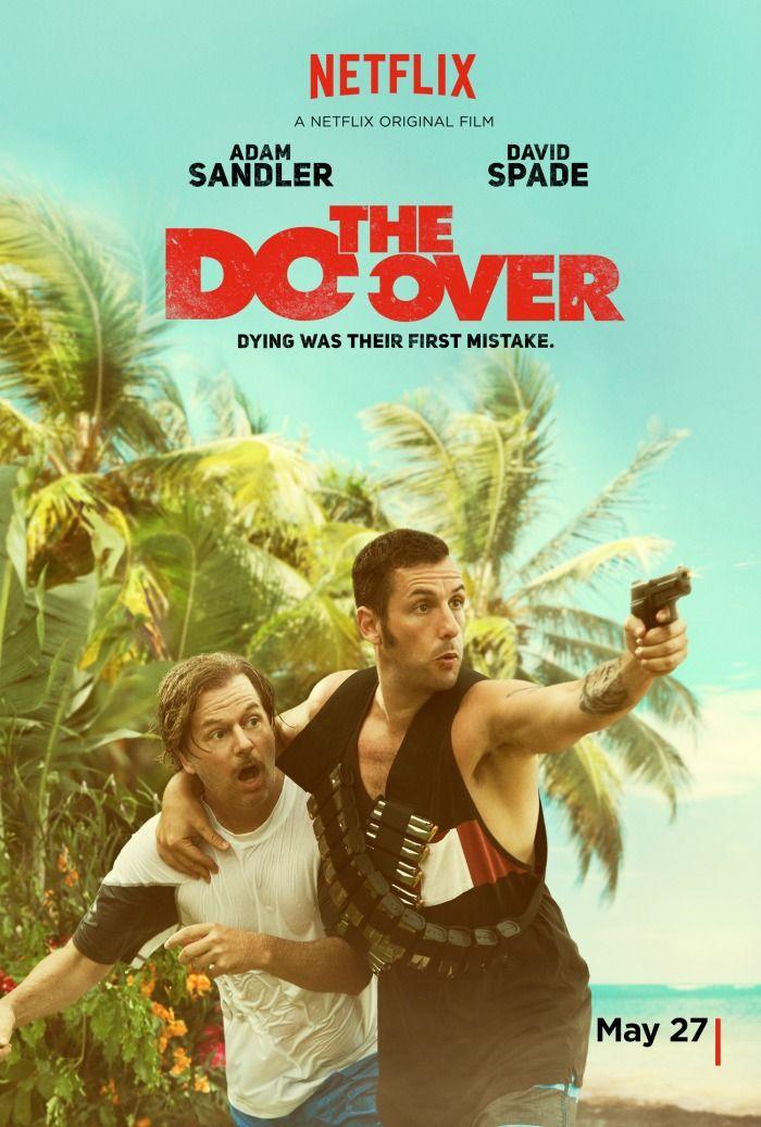 The Do-Over ~ Adam Sandler, David Spade, Paula Patton, Kathryn Hahn, Matt Walsh, Nick Swardson, Sean Astin, Luis Guzman.