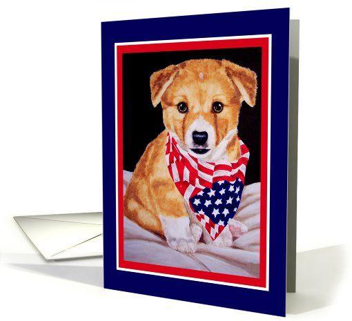 Fourth of July - #Corgi #Puppy #Flag Greeting Card