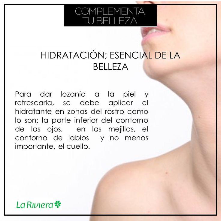 Tips de belleza  La hidratación es sinónimo de juventud, mantiene la piel flexible y la protege frente a agresiones que generan envejecimiento. #TipsLaRiviera