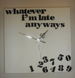 Whatever i 39 m late anyways canvas clock i want for Whatever clock diy