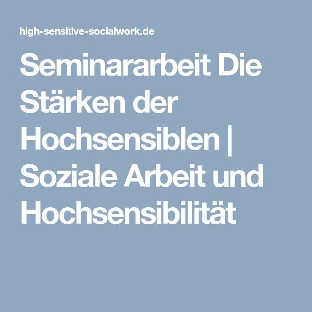 Seminararbeit Die Stärken der Hochsensiblen | Soziale Arbeit und Hochsensibilität
