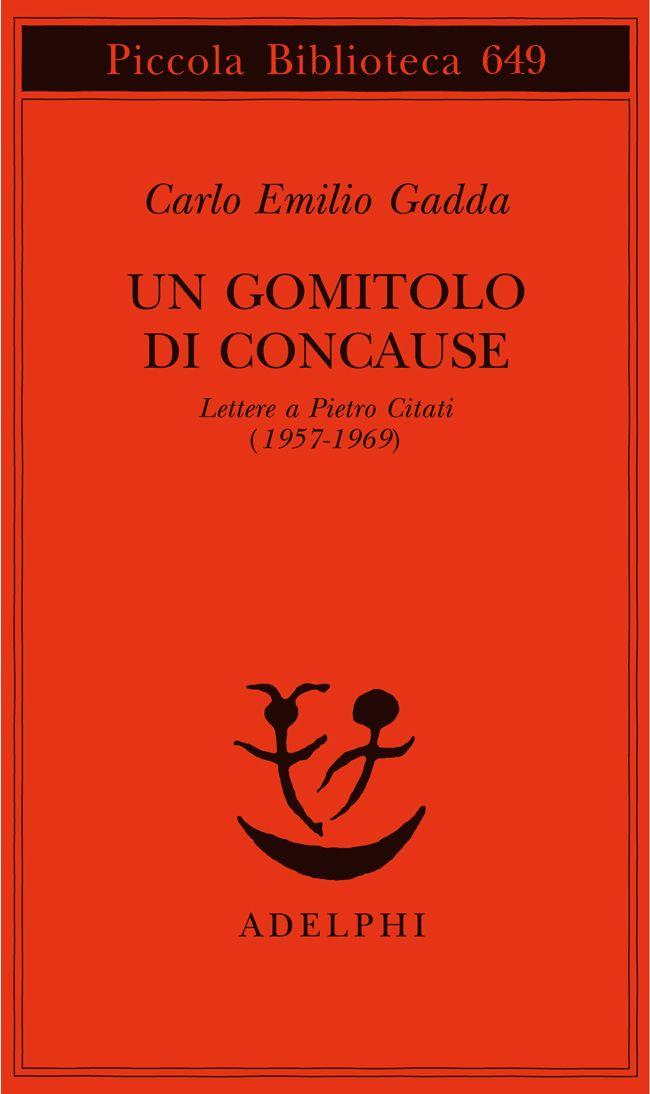 Un gomitolo di concause - Carlo Emilio Gadda - Adelphi Edizioni