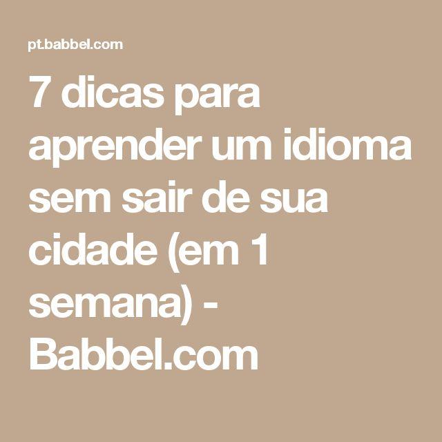 7 dicas para aprender um idioma sem sair de sua cidade (em 1 semana) - Babbel.com