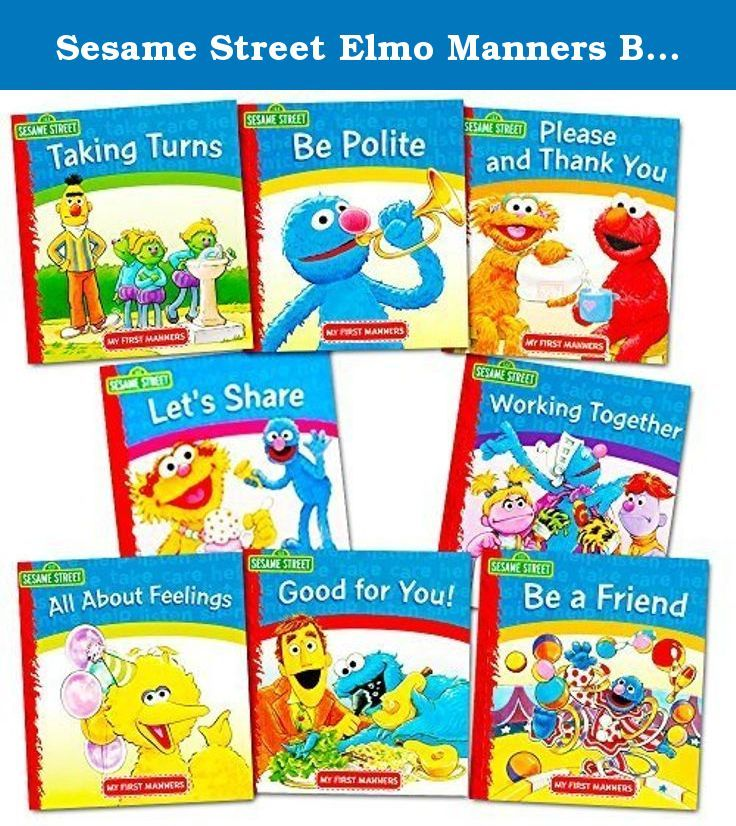 "Sesame Street Elmo Manners Books For Kids Toddlers -- Set of 8 Manners Books. Sesame Street Elmo ""My First"" manners books set for kids and toddlers, featuring Elmo and friends in 8 different storybooks that teach manners. Colorfully illustrated Sesame Street Elmo Manners Books join Elmo as he teaches sharing and caring. The perfect book to teach the concept of manners. Includes the following titles: (1) Let's Share; (2) Be Polite; (3) Please and Thank You; (4) Good for You; (5) Taking…"