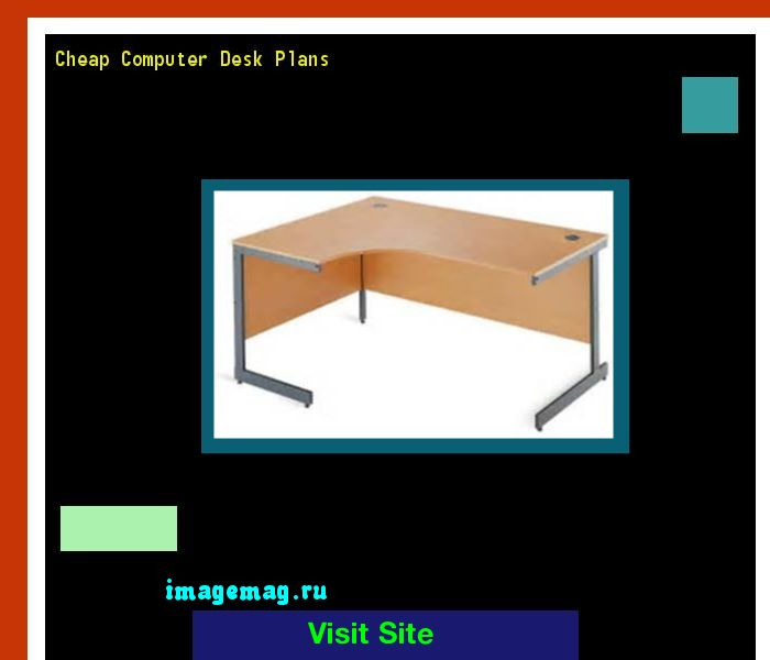 Cheap Computer Desk Plans 172616 - The Best Image Search