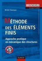 Michel Cazenave. - Méthode des éléments finis approche pratique en mécanique des structures. - Paris L'Usine nouvelle DL 2013, cop. 2013. - http://nantilus.univ-nantes.fr/vufind/Record/PPN169717542