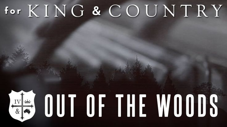 """for KING & COUNTRY - """"Out Of The Woods"""" (Taylor Swift Cover) 