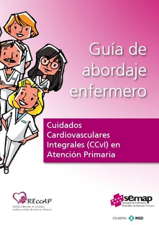 Acceso gratuito. Guía de abordaje enfermero: Cuidados Cardiovasculares Integrales (CCvI) en Atención Primaria.