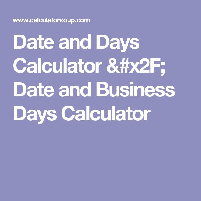 Date and Days Calculator / Date and Business Days Calculator