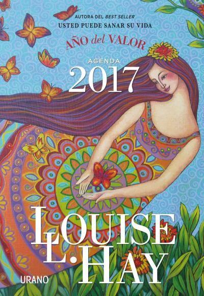 Agenda Louise Hay 2017. Año del valor
