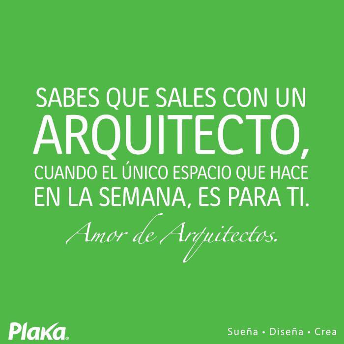 Sabes que sales con un arquitecto cuando amor for Todo para el arquitecto