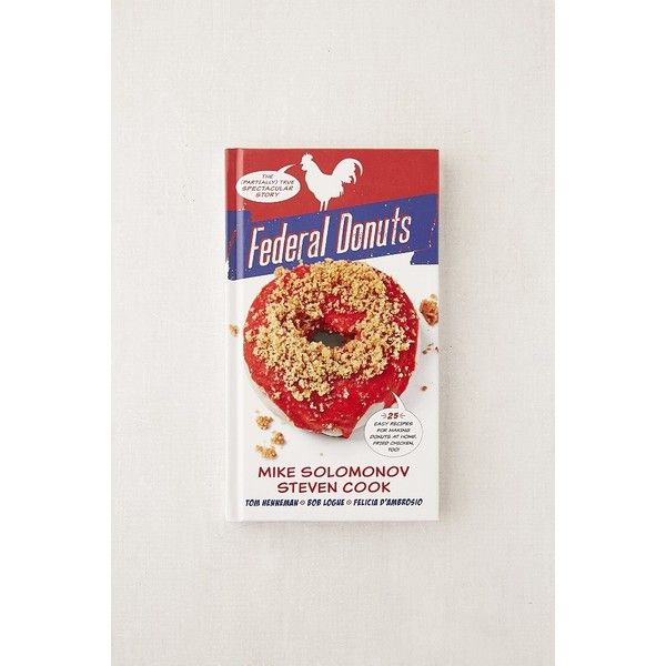 Federal Donuts By Michael Solomonov & Steven Cook (28 BAM) ❤ liked on Polyvore featuring home, kitchen & dining, cookbooks, urban outfitters and cook-book