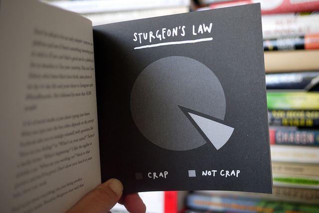 """Sturgeon's Law"" from Show Your Work! by Austin Kleon http://showyrwork.com"