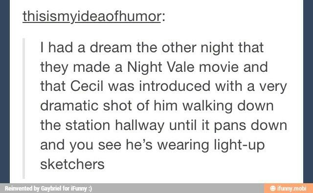 I'm pretty sure that's exactly how it would happen. Night vale