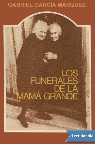 'Los funerales de la mamá Grande', el primer libro de cuentos de Gabriel García Márquez, continúa la historia de macondo iniciada en 'La Hojarasca' y que alcanza su culminación y fin en 'Cien años de soledad'. En estos relatos el paisaje psíquico...