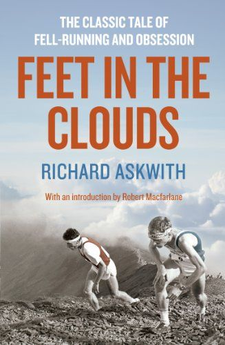 Feet in the Clouds: A Tale of Fell-running and Obsession by Richard Askwith http://www.amazon.com.au/dp/B0077FAWAE/ref=cm_sw_r_pi_dp_0w42wb0Z1BBT3