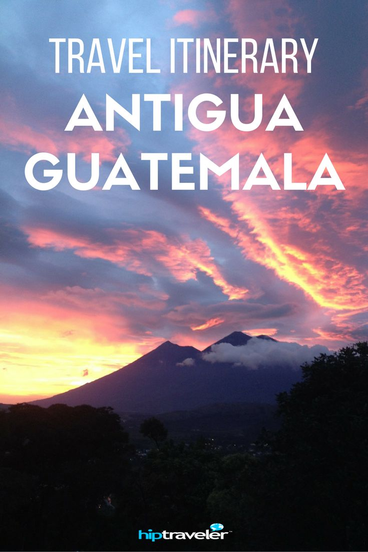 Practical Tips for visiting Antigua, Guatemala in the Caribbean | Blog by HipTraveler: Bookable Travel Stories from the World's Top Travelers