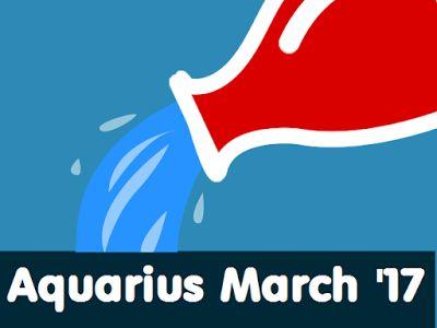 Aquarius Monthly Horoscope March 2017 - Weekly Monthly Horoscope Prediction 2017 - 2018