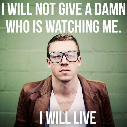 I will not Give a Damn Who is Watching Me, I will Live #AndWeDanced #Macklemore